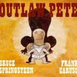 BOOK REVIEW: Outlaw Pete by Bruce Spingsteen & Frank Caruso