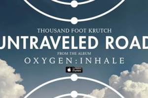 """NEWS: THOUSAND FOOT KRUTCH TAKES """"UNTRAVELED ROAD"""" TO CHART-TOPPING SUCCESS"""