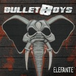 CD REVIEW: BULLETBOYS – Elefante'