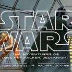 BOOK REVIEW: STAR WARS: The Adventures Of Luke Skywalker, Jedi Knight – by Tony Diterlizzi, Illustrated by Ralph McQuarrie