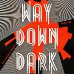 BOOK REVIEW: Way Down Dark by JP Smythe