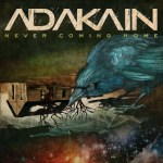 CD REVIEW: ADAKAIN – Never Coming Home
