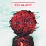 CD REVIEW: ESCALANE – The Days Of Decay