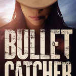BOOK REVIEW: Bullet Catcher by Joaquin Lowe