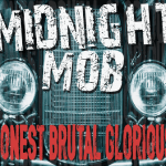 CD REVIEW: MIDNIGHT MOB – Honest Brutal Glorious