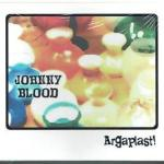 CD REVIEW: JOHNNY BLOOD – Argaplast!