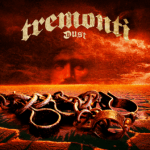 CD REVIEW: TREMONTI – Dust