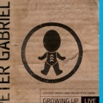 NEWS: PETER GABRIEL Growing Up Live + Still Growing Up & Unwrapped Blu-ray+DVD