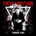 CD REVIEW: THE KILLING FLOOR – Tongue Tied