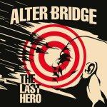 CD REVIEW: ALTER BRIDGE – The Last Hero