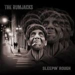 CD REVIEW: THE RUMJACKS – Sleepin' Rough