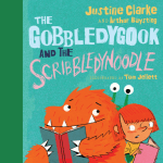 BOOK REVIEW: The Gobbledygook and the Scribbledynoodle by Justine Clarke and Arthur Baysting