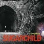 CD REVIEW: SUGARCHILD – Dangerous