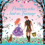 BOOK REVIEW: The Princess who had no Fortune by Ursula Jones, illustrated by Sarah Gibb