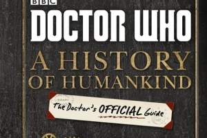 BOOK REVIEW: Doctor Who – A History of Humankind – The Doctor's Official Guide by Justin Richards, illustrated by Dan Green