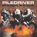 CD REVIEW: PILEDRIVER – Brothers In Boogie
