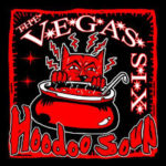 CD REVIEW: THE VEGAS SIX – Hoodoo Soup EP