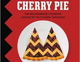 COOKBOOK REVIEW: Damn Fine Cherry Pie by Lindsey Bowden