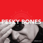 CD REVIEW – PESKY BONES – Volume 1