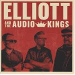 CD REVIEW: ELLIOT & THE AUDIO KINGS – Elliot & the Audio Kings