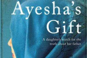 BOOK REVIEW: Ayesha's Gift – A Daughter's Search for the Truth about Her Father by Martin Sixsmith