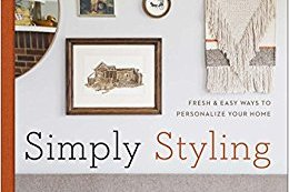 BOOK REVIEW: Simply Styling – Fresh & Easy Ways to Personalize Your Home by Kirsten Grove & Paige French (Photographer)