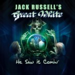 CD REVIEW: JACK RUSSELL'S GREAT WHITE – He Saw It Comin'