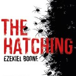 BOOK REVIEW: The Hatching by Ezekiel Boone