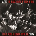 CD REVIEW: WATTS – The Black Heart Of Rock N' Roll