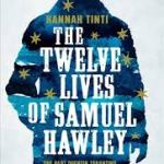 BOOK REVIEW: THE TWELVE LIVES OF SAMUEL HAWLEY by Hannah Tinti