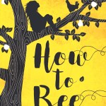 BOOK REVIEW: How to Bee by Bren MacDibble