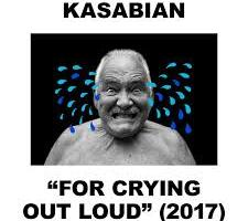 CD REVIEW: KASABIAN – For Crying Out Loud