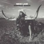 CD REVIEW: NIKKI LANE – Highway Queen
