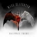 CD REVIEW: MARK SLAUGHTER – Halfway There