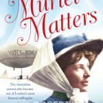 BOOK REVIEW: Miss Muriel Matters by Robert Wainwright