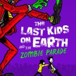 BOOK REVIEW: The Last Kids on Earth and the Zombie Parade by Max Brallier, illustrated by Douglas Holgate