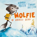 BOOK REVIEW: Wolfie – An Unlikely Hero by Deborah Abela and Connah Brecon