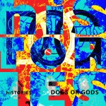 CD REVIEW: DOGS OR GODS – hiSTORIES