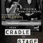 BOOK REVIEW: From Cradle to Stage by Virginia Grohl