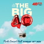 RTRFM UNVEILS THE BIG 40: A FOUR-STAGE 40TH BIRTHDAY PARTY AT PERTH CONCERT HALL CELEBRATING WA MUSIC OLD AND NEW