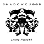 CD REVIEW: SHADOWQUEEN – Living Madness