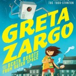 BOOK REVIEW: Greta Zargo and the Death Robots from Outer Space by A.F. Harrold, illustrated by Joe Todd-Stanton