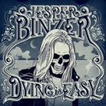 ALBUM REVIEW: JESPER BINZER – Dying Is Easy