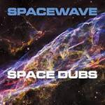 ALBUM REVIEW: SPACEWAVE – Space Dubs