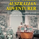 BOOK REVIEW: The Last Great Australian Adventurer – Ben Carlin's Epic Journey Around the World by Amphibious Jeep by Gordon Bass