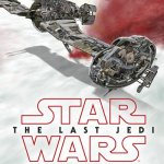 BOOK REVIEW: Star Wars –The Last Jedi – young reader/Visual Dictionary/Cross-Sections