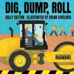 BOOK REVIEW: Dig, Dump, Roll by Sally Sutton and Brian Lovelock