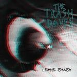 EP REVIEW: THE TRASH DOVES – Lemme Smash