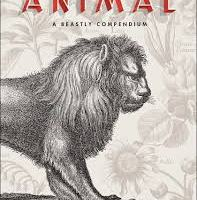 BOOK REVIEW: ANIMAL – A Beastly Compendium by Rémi Mathis and Valérie Sueur-Hermel