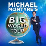 MICHAEL McINTYRE – UK'S BIGGEST SELLING COMEDIAN – AUSTRALIAN TOUR 2019